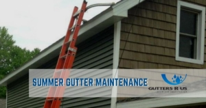 Gutters-R-us-summer-gutter-maintenance